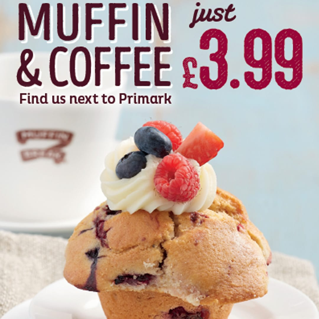 Muffin Break MUFFIN & COFFEE JUST £3.99