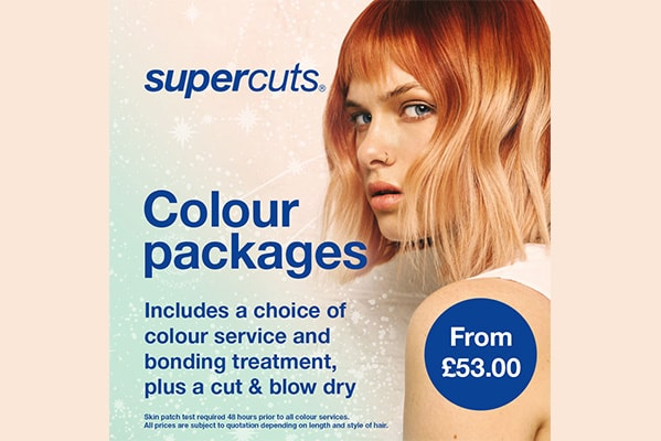 Supercuts COLOUR PACKAGES FROM £53