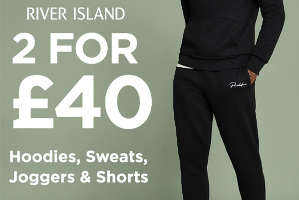 River Island 2 FOR £40 ON HOODIES, SWEATS, JOGGERS & SHORTS