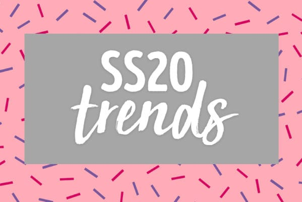SS20 TRENDS